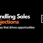 Handling sales objections in a way that drives opportunities