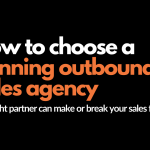 How to choose an outbound sales agency